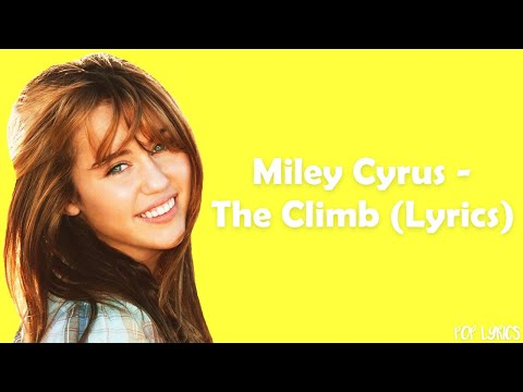 Miley Cyrus - The Climb (Lyrics)
