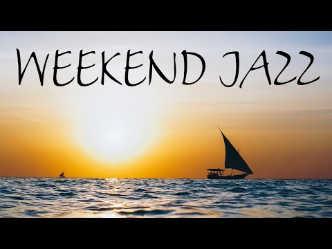 Weekend Jazz Music - Sunny Bossa Nova & Relaxing  Jazz - Have a Nice Weekend