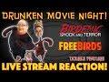 DRUNKEN MOVIE NIGHT! Birdemic: Shock and Terror & Free Birds - LIVE STREAM REACTION!