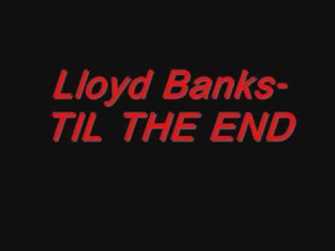 Lloyd Banks TIL THE END