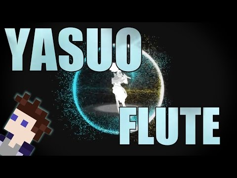 Yasuo can play the FLUTE (Sound Effect Remix)
