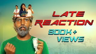 Late Reaction || Finally