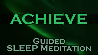 ACHIEVE ANYTHING ~   With This Sleep Meditation