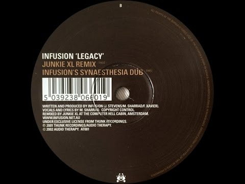 Infusion ‎– Legacy (Junkie XL Remix)