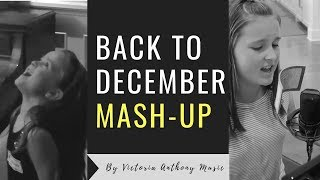 Taylor Swift Back to December - Mash-Up by Victoria Anthony