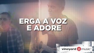 Download Video Erga a voz e adore | Ministério Vineyard MP3 3GP MP4