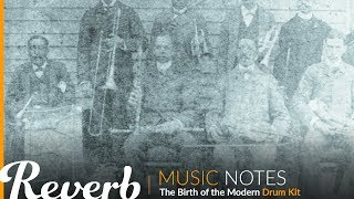 The Birth of the Modern Drum Kit | Music Notes from Reverb.com | Ep. #10