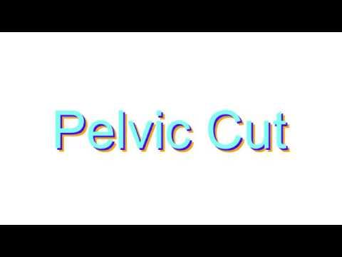 How to Pronounce Pelvic Cut - YouTube