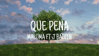 Que Pena - Maluma ft J balvin (Letra/Lyrics)
