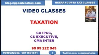 INTRODUCTION ABOUT NEERAJ GUPTA TAXATION VIDEO CLASSES(9599222549 www.ngpaeducation.com NGPA College offers Taxation video classes for CA IPCC, CS Executive and CMA inter students by Neeraj Gupta sir., 2016-02-09T06:43:48.000Z)