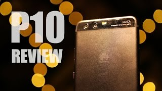 Huawei P10 Review - Brilliant*