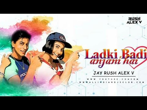 ladki-badi-anjani-hai-jay-rush-alex-v-remix