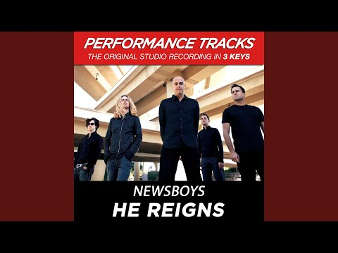 He Reigns (Performance Track In Key Of E)