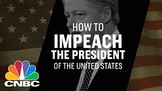 How To Impeach The President Of The United States | CNBC
