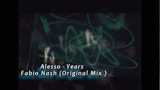 Alesso - Years - Fabio Nash (Original Mix )