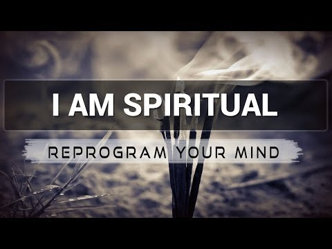 Positive Affirmations for I Am a Spiritual - Law of attraction - Hypnosis - Subliminal