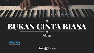 Bukan Cinta Biasa Male Key Afgan Karaoke Piano Cover
