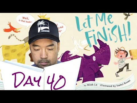 Day 40: Let Me Finish!- Read Aloud with 17 Friends!