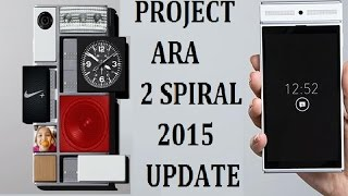 New Add By Google Project Ara Modular Phone 2 Spiral  Official 2015