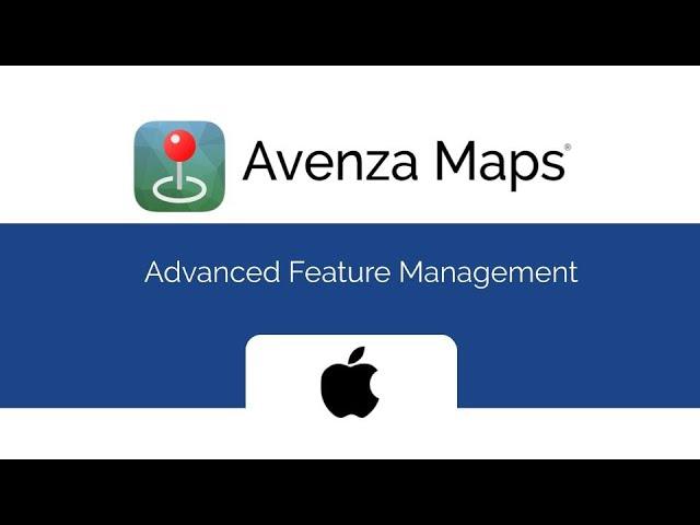 Avenza Maps Advanced Feature Management (iOS)