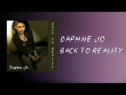 Daphne Jo - Back to Reality (Official Lyric Video)
