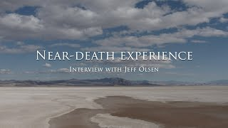 The near-death experience of Jeff Olsen