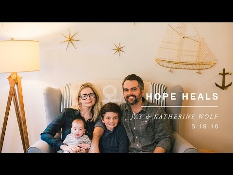 Hope Heals | The Story of Jay and Katherine Wolf
