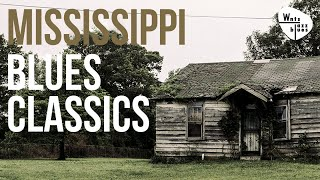 Mississippi Blues Classics - Mississippi Home of the Blues