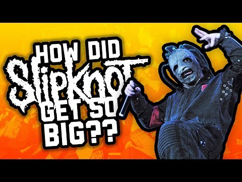 SLIPKNOT: How did they get so big?