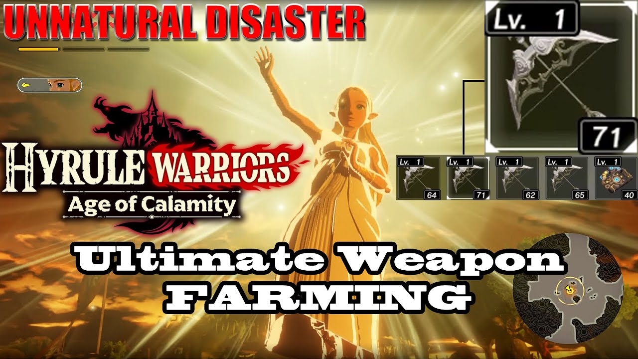 Hyrule Warriors Age Of Calamity Ultimate Weapon Farming On Unnatural Disaster Mission Youtube
