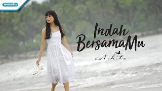 Indah BersamaMu Nikita Video lyric
