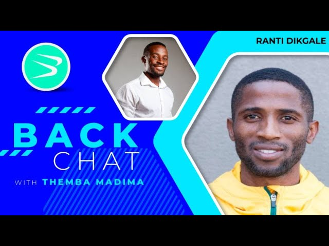 BackChat Episode 122 with Ranti Dikgale