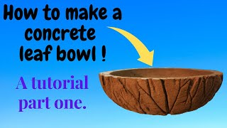 Concrete leaves/How to make a concrete leaf bowl /part 1