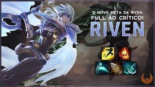O NOVO META DA RIVEN FULL AD CRÍTICO! *DANO SURREAL* - RIVEN TOP GAMEPLAY [PT-BR]