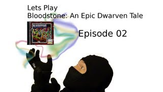 Let´s Play Bloodstone: An Epic Dwarven Tale - Episode 02