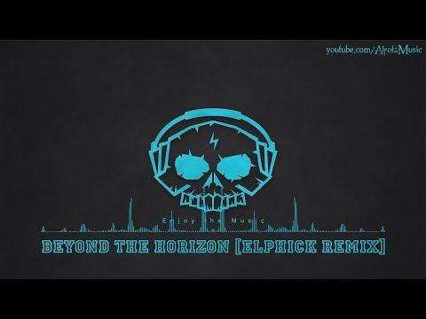 Beyond The Horizon [Elphick Remix] by Loving Caliber - [2010s Pop Music]