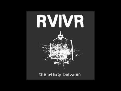 RVIVR - The Beauty Between [Full Album]