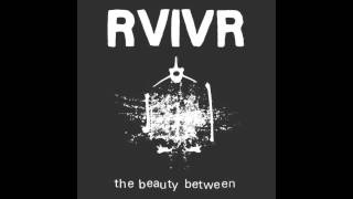 RVIVR - The Beauty Between [Full Album]