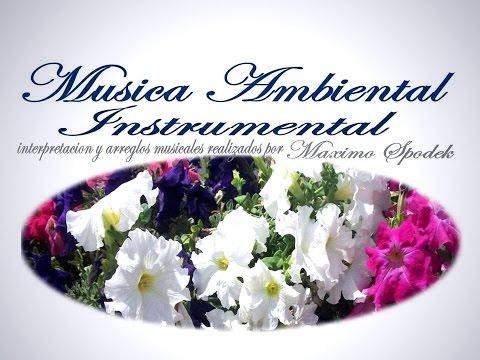 LA MEJOR MUSICA AMBIENTAL SUAVE Y AGRADABLE OFICINAS CONSULTORIOS ETC PIANO INSTRUMENTAL BOLEROS