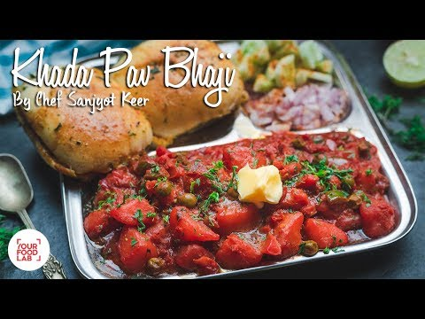 Khada Pav Bhaji Recipe | Chef Sanjyot Keer | Your Food Lab