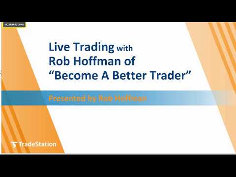 "Live Trading with Rob Hoffman of ""Become A Better Trader"""