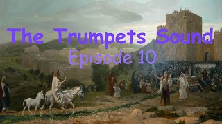 Can You Hear the Trumpets? It's all about the numbers. Rapture Episode 10