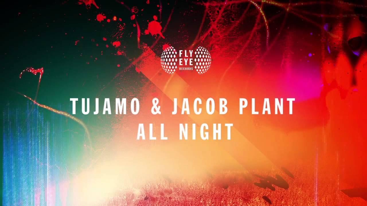 Tujamo & Jacob Plant - All Night