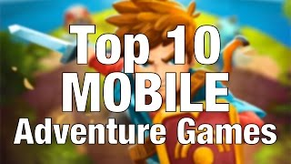 Top 10 MOBILE Adventure Games of 2016