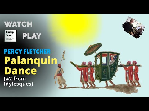 Percy Fletcher : Palanquin Dance