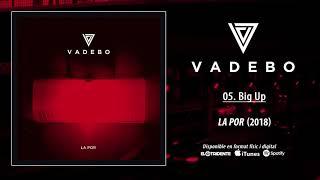 """VADEBO """"Big Up"""" (Audiosingle)"""