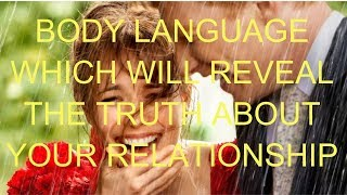 Body Language Reveal The Truth About Your Relationship