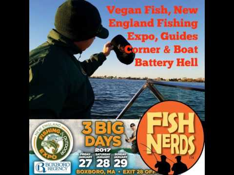 Podcast 137 Vegan Fish, New England Fishing Expo, Guides Corner and Boat Battery Hell