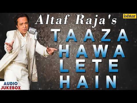 Taaza Hawa Lete Hain - Altaf Raja | Best Hindi Love Songs | AUDIO JUKEBOX