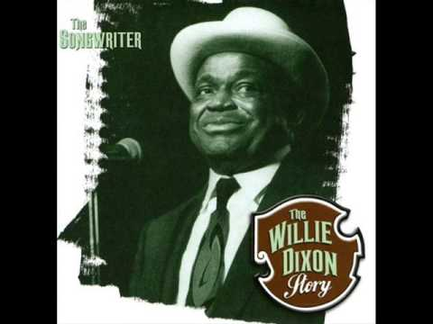 The Wille Dixon Story 1940 - 1960